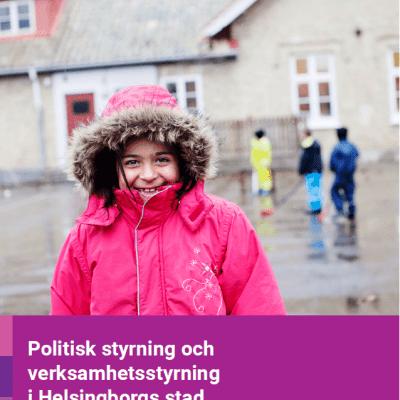 Politisk styrning och verksamhetsstyrning i Helsingborgs stad